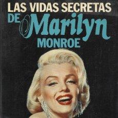 Libros de segunda mano: LAS VIDAS SECRETAS DE MARILYN MONROE, ANTHONY SUMMERS. Lote 162310870