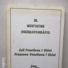 Libros de segunda mano: EL MUNTATGE CINEMATOGRÀFIC - FONOLLOSA I OBIOL, JULI. . Lote 162418802