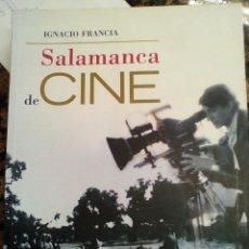 Libros de segunda mano: SALAMANCA DE CINE. IGNACIO FRANCIA.. Lote 162638006