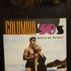 Libros de segunda mano: LIBRO - COLUMBIA - AÑOS 50 - 50'S - GUILLERMO BALMORI - 2006. Lote 162711842
