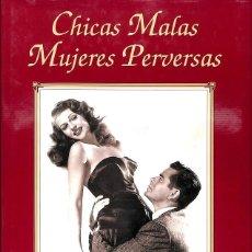 Libros de segunda mano: CHICAS MALAS MUJERES PERVERSAS. Lote 162742998