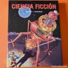 Libros de segunda mano: CIENCIA FICCION - FORREST J. ACKERMAN - 1998 - MUY ILUSTRADO . Lote 163711486