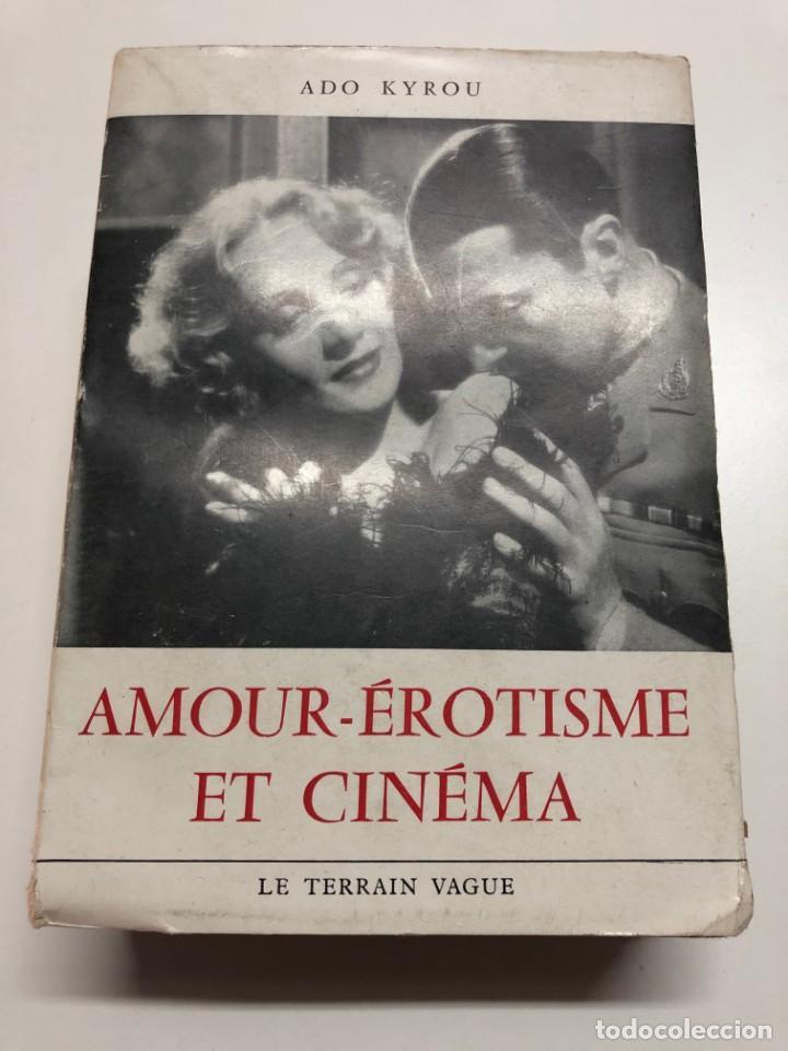 ADO KYROU. AMOUR-ÉROTISME ET CINÉMA. 1957 (Libros de Segunda Mano - Bellas artes, ocio y coleccionismo - Cine)