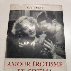 Libros de segunda mano: ADO KYROU. AMOUR-ÉROTISME ET CINÉMA. 1957. Lote 163954470
