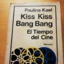 Libros de segunda mano: KISS KISS, BANG BANG. EL TIEMPO DEL CINE (PAULINE KAEL) EDICIONES MARYMAR. Lote 164283782