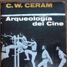 Libros de segunda mano: ARQUEOLOGIA DEL CINE. C. W. CERAM. ED. DESTINO, 1965. 239 ILUSTRACIONES. 264 PP.. Lote 164747854