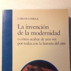 Libros de segunda mano: LA INVENCIÓN DE LA MODERNIDAD... CARLOS LOSILLA. CATEDRA. . Lote 164794802