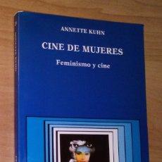 Libros de segunda mano: ANNETTE KUHN - CINE DE MUJERES. FEMINISMO Y CINE - CÁTEDRA, 1991. Lote 165108342