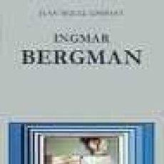 Libros de segunda mano: INGMAR BERGMAN SIGNO E IMAGEN / CINEASTAS - JUAN MIGUEL COMPANY - CÁTEDRA. Lote 165397826