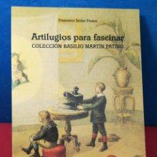 Libros de segunda mano: ARTILUGIOS PARA FASCINAR - COLECCIÓN BASILIO MARTÍN PATINO - FCO JAVIER FRUTOS - FILMOTECA CYL, 1993. Lote 165726734