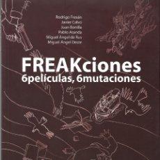 Libros de segunda mano: FREAKCIONES 6 PELICULAS - DIPUTACION MALAGA - ET - TRUFFAUT - JUAN BONILLA PABLO ARANDA - NUEVO. Lote 166236274