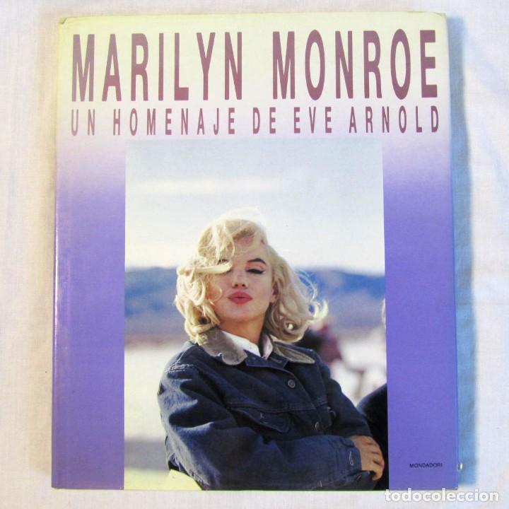 MARILYN MONROE, UN HOMENAJE DE EVE ARNOLD, MONDADORI 1987 (Libros de Segunda Mano - Bellas artes, ocio y coleccionismo - Cine)
