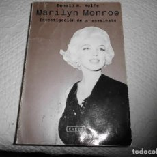 Libros de segunda mano: MARILYN MONROE DONALD H. WOLFE EMECE EDITORES INVESTIGACION DE UN ASESINATO. Lote 166423526