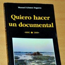 Libros de segunda mano: QUIERO HACER UN DOCUMENTAL - DE MANUEL GÓMEZ SEGARRA - EDITORIAL RIALP - AÑO 2008. Lote 166614066