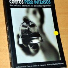 Libros de segunda mano: CORTOS PERO INTENSOS - LAS PELÍCULAS BREVES DE LOS CINEASTAS ESPAÑOLES - AÑO 2005. Lote 166614382