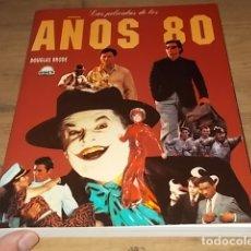 Libros de segunda mano: LAS PELÍCULAS DE LOS AÑOS 80 . DOUGLAS BRODE. ODÍN EDICIONES. 1ª EDICIÓN 1993. VER FOTOS. . Lote 167015960