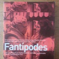 Libros de segunda mano: FANTÍPODES. UNA APROXIMACIÓ AL CINEMA FANTÀSTIC AUSTRALIÀ I NEOZELANDÉS / SERGI SÁNCHEZ Y OTROS / E. Lote 167096000
