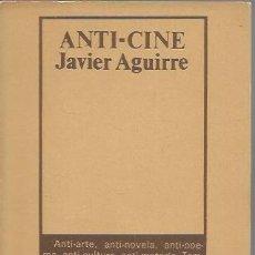 Libros de segunda mano: ANTI- CINE - JAVIER AGUIRRE - EDITORIAL FUNDAMENTOS - GCH. Lote 167506760