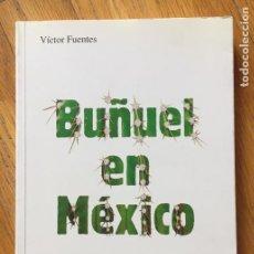 Libros de segunda mano: BUÑUEL EN MEXICO, VICTOR FUENTES. Lote 167524036
