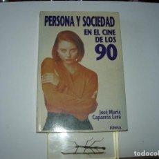 Libros de segunda mano: PERSONA Y SOCIEDAD EN EL CINE DE LOS 90 / EL CINE DE LOS 90 / JOSE MARIA CAPARROS LERA. Lote 167537288
