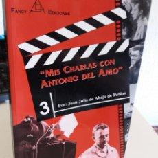 Libros de segunda mano: MIS CHARLAS CON ANTONIO DEL AMO - DE ABAJO, JUAN JULIO. Lote 167684444