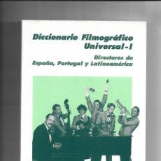 Libros de segunda mano: DICCIONARIO FILMOGRÁFICO UNIVERSAL - I, DIRECTORES DE ESPAÑA, PORTUGAL Y LATINOAMÉRICA. 290 PÁGINAS. Lote 168175608