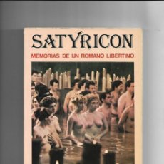 Libros de segunda mano: SATYRICÓN, MEMORIAS DE UN ROMANO LIBERTINO AÑO 1977. CONTIENE 194. PÁGINAS TROPOS, PETRONIO.. Lote 168419012