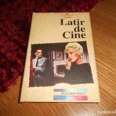Libros de segunda mano: LATIR DE CINE - GARCI, JOSÉ LUIS GARCI NICKEL ODEON 1998 MUY BUEN ESTADO. Lote 168545312