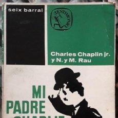 Libros de segunda mano: CHARLES CHAPLIN JR. . MI PADRE CHARLIE CHAPLIN. Lote 169150404
