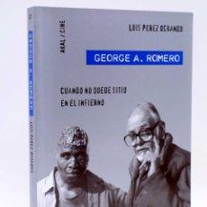Libros de segunda mano: GEORGE A. ROMERO. CUANDO NO QUEDE SITIO EN EL INFIERNO (LUÍS PÉREZ OCHANDO), 2013. OFRT ANTES 18E. Lote 169473677