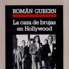 Libros de segunda mano: LA CAZA DE BRUJAS EN HOLLYWOOD. ROMAN GUBERN. CRONICAS ANAGRAMA. 1987.. Lote 181453267