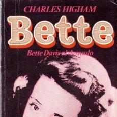 Libros de segunda mano: BETTE. CHARLES HIGHAM. BETTE DAVIS AL DESNUDO. ULTRAMAR. 1981.. Lote 169854724
