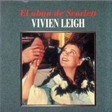 Libros de segunda mano: EL ALMA DE SACARLETT. VIVIEN LEIGH. SERGE MAFIOLY. HOJAS NUEVAS GRIJALBO MENOR. 1992.. Lote 169856804