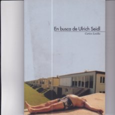 Libros de segunda mano: EN BUSCA DE ULRICH SEIDL. DE CARLOS LOSILLA. Lote 169968096
