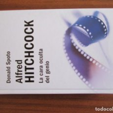 Libros de segunda mano: ALFRED HITCHCOCK LA CARA OCULTA DEL GENIO DONALD SPOTO. Lote 170319772