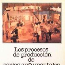 Libros de segunda mano: RTVE, LOS PROCESOS DE PRODUCCIÓN DE SERIES ARGUMENTALES, RAFAEL HERRERO Y FEDERICO GARCÍA SERRANO. Lote 170403820