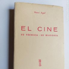 Libros de segunda mano: CINE . EL CINE SU TÉCNICA SU HISTORIA . HENRI AGEL 1957. Lote 170542149