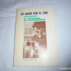 Libros de segunda mano: MI AMOR POR EL CINE.JUAN MARTIN.EL TROVADOR DE EXTREMADURA.MADRID 1988.ILUSTRACION J RIBOT . Lote 170857935