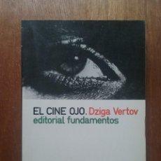 Libros de segunda mano: EL CINE OJO, DZIGA VERTOV, EDITORIAL FUNDAMENTOS, 1974. Lote 171181275