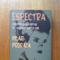 Libros de segunda mano: ESPECTRA, DESCENSO A LAS CRIPTAS DE LA LITERATURA Y EL CINE, PILAR PEDRAZA, VALDEMAR, 2004. Lote 171182155