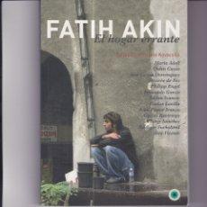 Libri di seconda mano: FATIH AKIN. EL HOGAR ERRANTE. Lote 171258417
