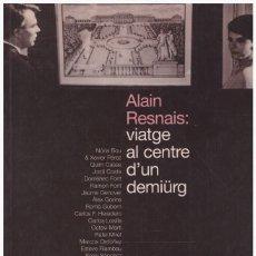 Libros de segunda mano: ALAIN RESNAIS: VIATGE AL CENTRE D'UN DEMIÜRG. Lote 171505357