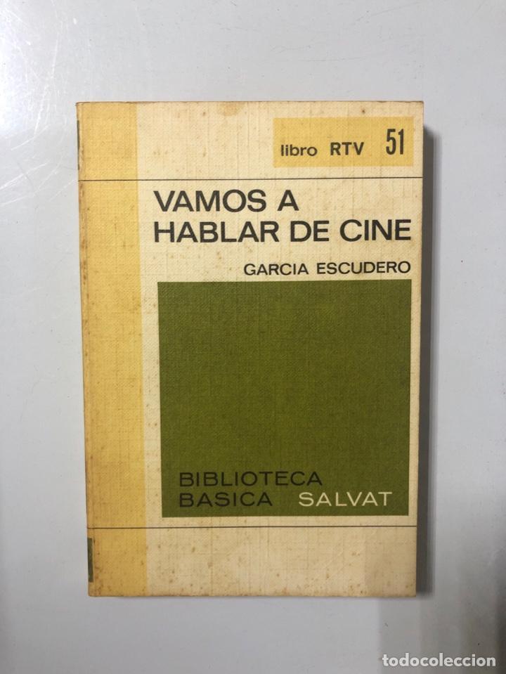 VAMOS A HABLAR DE CINE. GARCIA ESCUDERO. MADRID, 1970. PAGINAS: 161. (Libros de Segunda Mano - Bellas artes, ocio y coleccionismo - Cine)