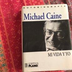 Libros de segunda mano: MI VIDA Y YO. MICHAEL CAINE. AUTOBIOGRAFÍA. Lote 171965975