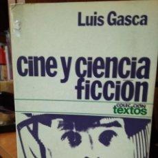 Libros de segunda mano: CINE Y CIENCIA FICCIÓN, LUIS GASCA. Lote 172092987