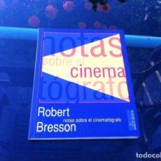 Libros de segunda mano: ROBERT BRESSON. NOTAS SOBRE EL CINEMATÓGRAFO. ED. ÁRDORA, 2007. Lote 172171407