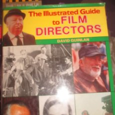 Libros de segunda mano: THE ILLUSTRATED GUIDE TO FILM DIRECTORS. - DAVID QUINLAN - EDICION INGLESA. Lote 185768972