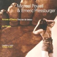 Libros de segunda mano: MICHAEL POWELL & EMERIC PRESSBURGER. FLECHAS DE DESEO. IAN CHRISTIE.. Lote 172311663
