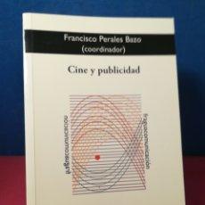Libros de segunda mano: CINE Y PUBLICIDAD - FRANCISCO PERALES BAZO (C.) - FRAGUA, 2007. Lote 172332995