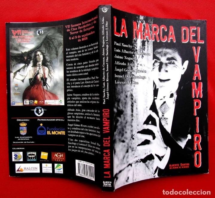 Libros de segunda mano: LA MARCA DEL VAMPIRO. CINE FANTÁSTICO Y DE TERROR. ESTEPONA. MALAGA. AÑO: 2006. - Foto 2 - 172346808